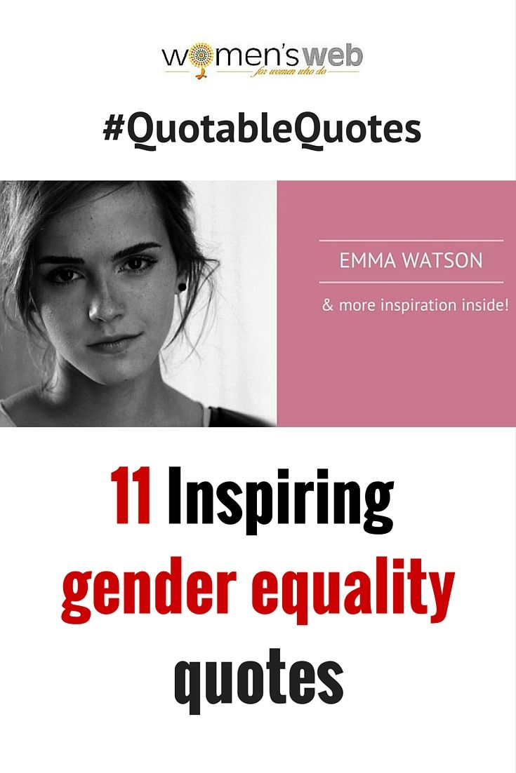 Gender Equality Quotes These Inspiring Gender Equality Quotes Express The Sentiments Of