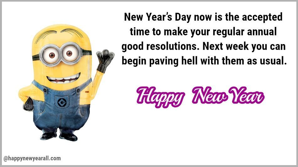 Funny New Year Quotes Happy New Year Is On Its Way So Cheer Yourself Up With The New Y Quotes About New Year Happy New Year Quotes Happy New Year Quotes