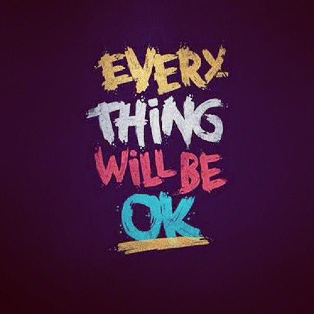 Everything Will Be Ok Everything Will Be Ok Today Tomorrow