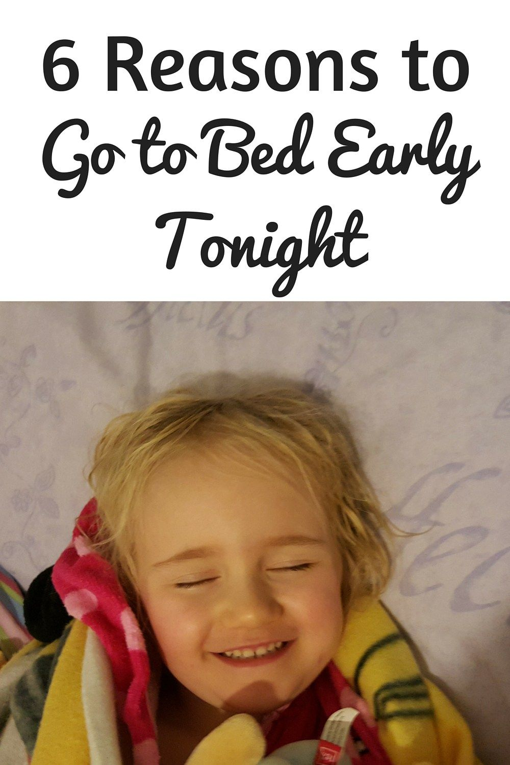 6 Reasons to go to Bed Early Tonight Go to bed early