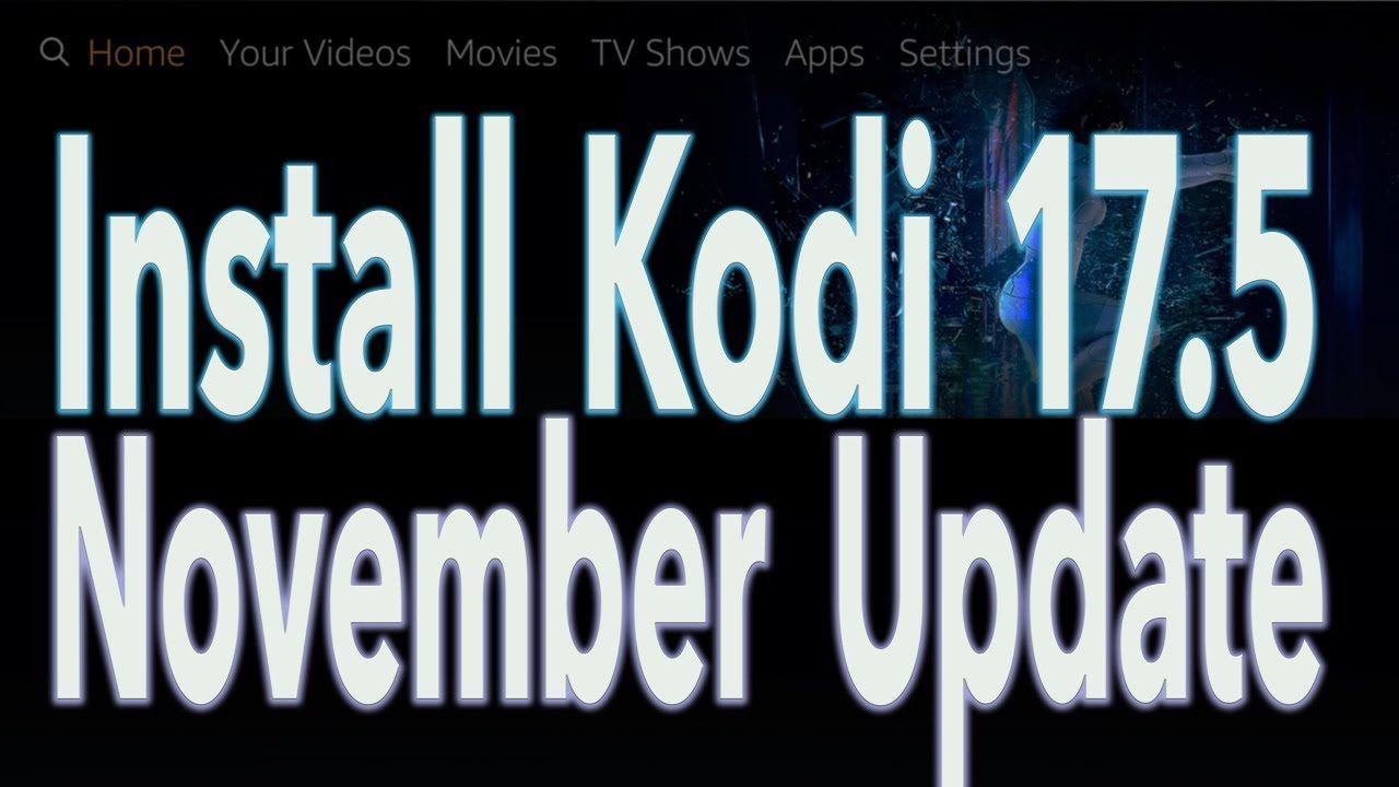How to install Kodi 17.5 on Amazon Firestick & Fire TV