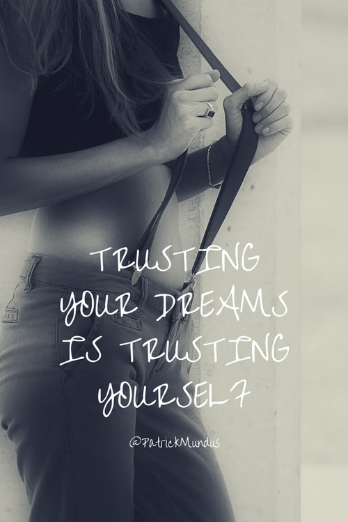 Trusting your #dreams is trusting yourself...