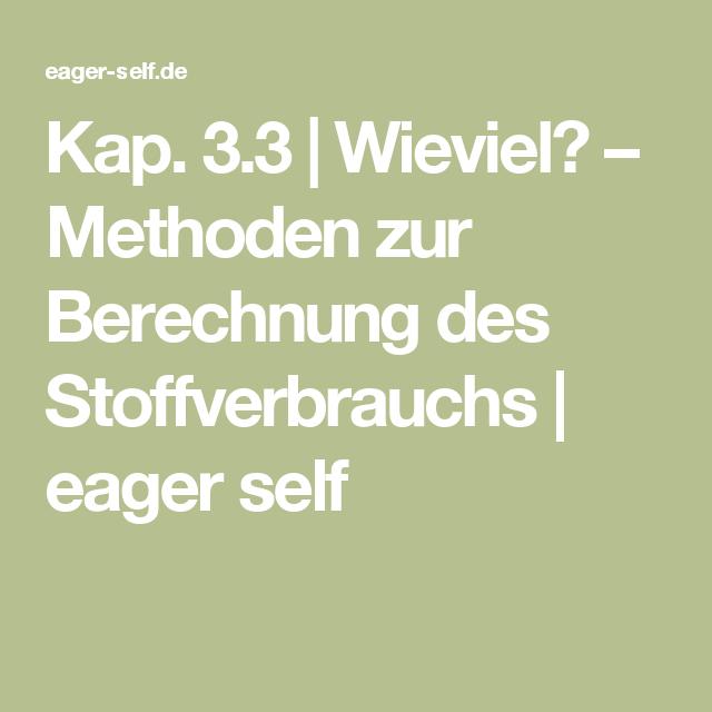 Kap. 3.3 | Wieviel? – Methoden zur Berechnung des Stoffverbrauchs ...