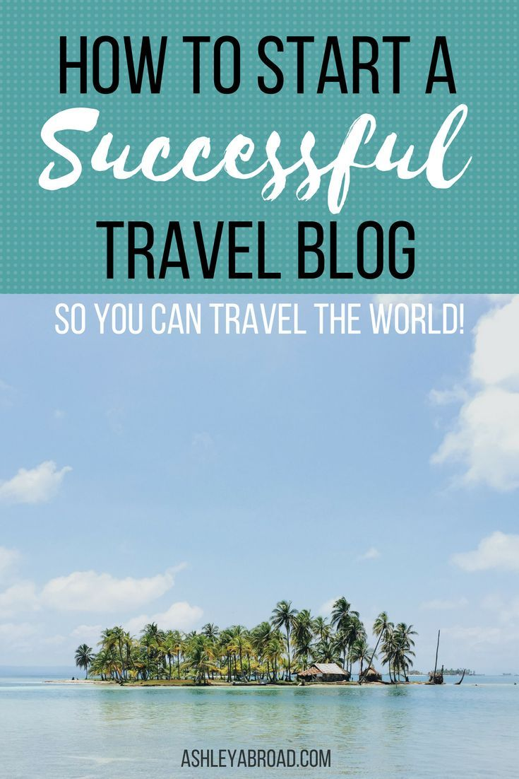 A Traveler Blog How To Start A Travel Blog Our Type Of Traveler