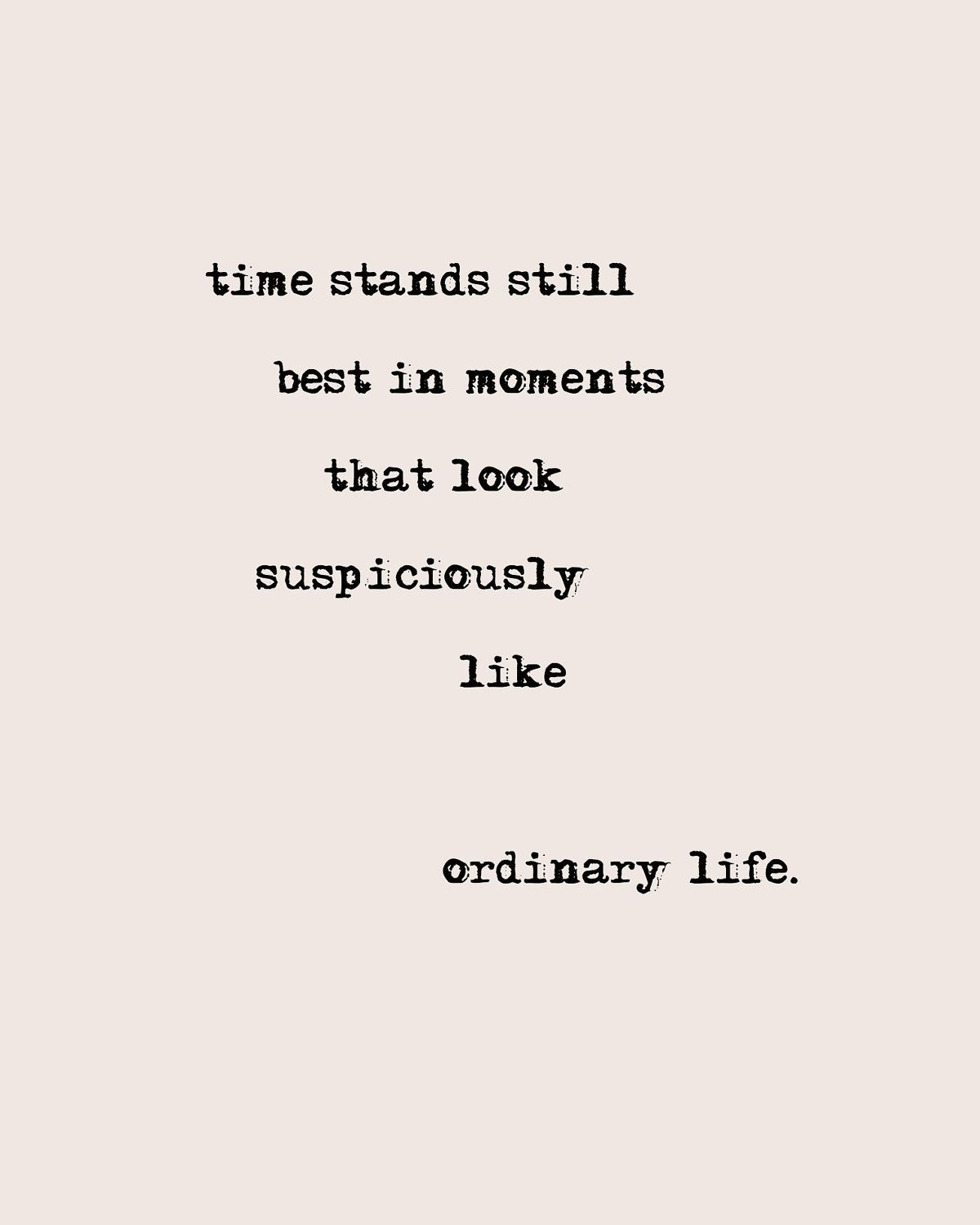 Make Every Moment Extraordinarily Awesome Words Quotes Words Inspirational Words