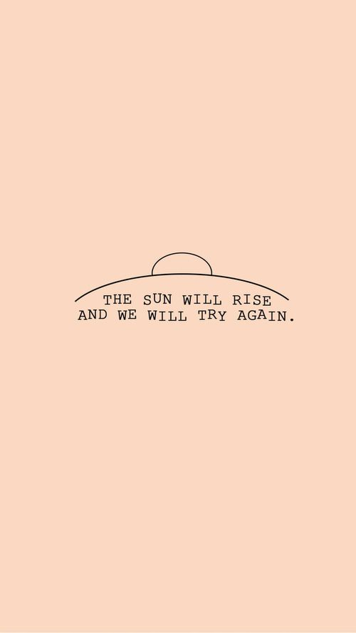 Shared By Joana Cunha Find Images And Videos About Quotes Sun And Words On We Heart It The App To Get Los Words Quotes Positive Quotes Inspirational Quotes