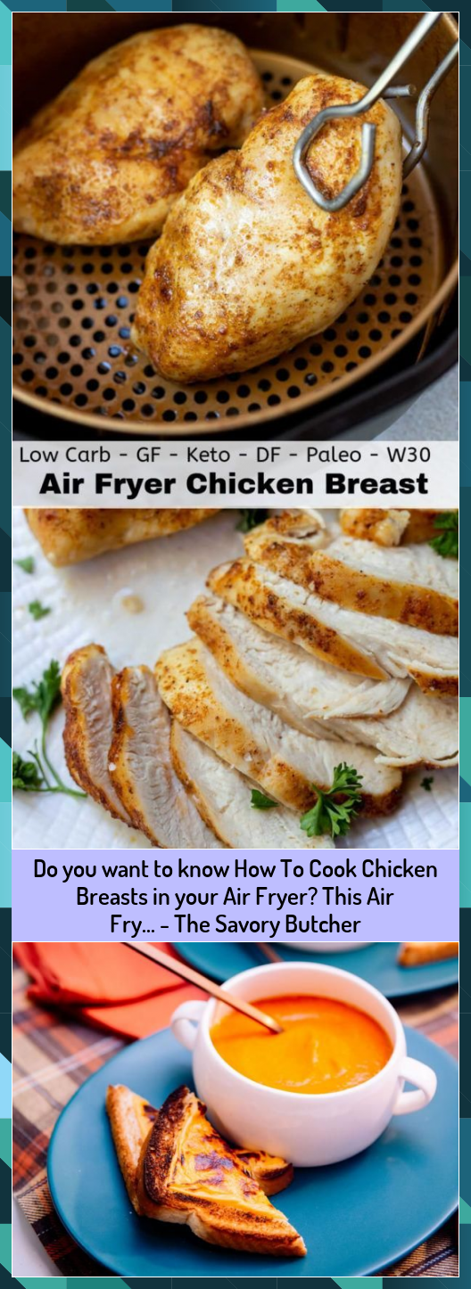 Do you want to know How To Cook Chicken Breasts in your Air Fryer This Air Fry  The Savory Butcher