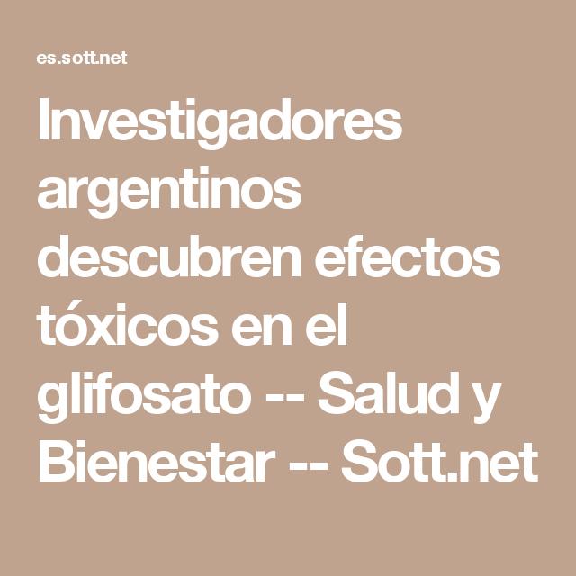 Investigadores argentinos descubren efectos tóxicos en el glifosato -- Salud y Bienestar -- Sott.net
