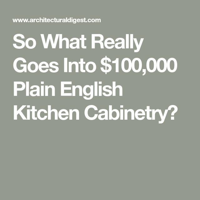So What Really Goes Into $100,000 Plain English Kitchen Cabinetry? #plainenglishkitchen So What Really Goes Into $100,000 Plain English Kitchen Cabinetry? #plainenglishkitchen