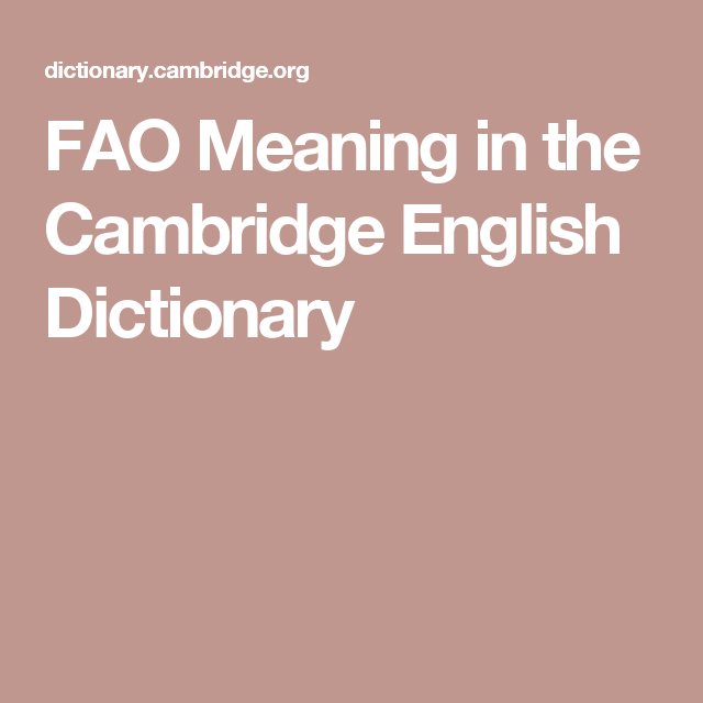 FAO Meaning in the Cambridge English Dictionary | Cambridge english,  English dictionaries, Data meaning