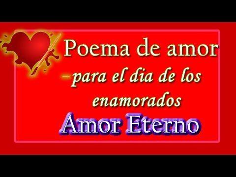 Poema De Amor Para El Dia De Los Enamorados Amor Eterno De Adolfo