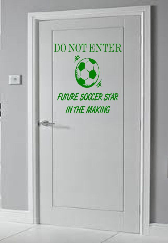 DO NOT ENTER, Future Soccer Star in the Making door decal, boys room ...