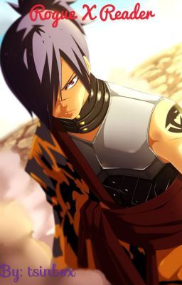 Rogue Cheney x Reader Fanfic - Chapter 28: Requested | Fairytail