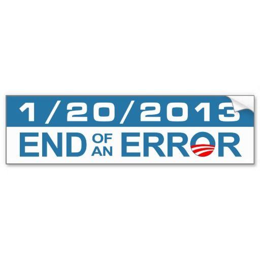 End of an error 1 20 2013 bumper stickers