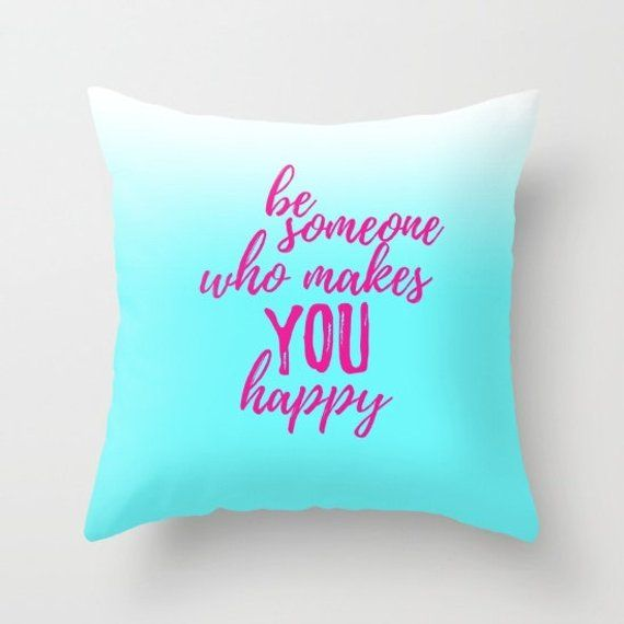 Happiness Quotes For Girls Throw Pillows With Sayings Pillow