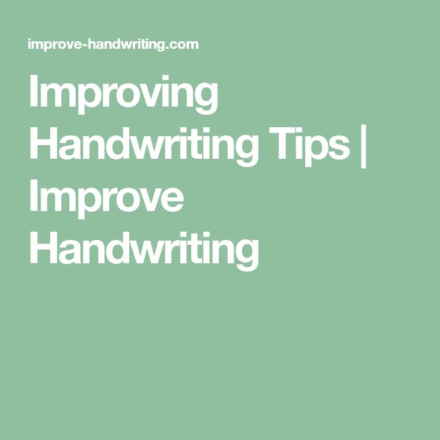 Improving Handwriting Tips | Improve Handwriting