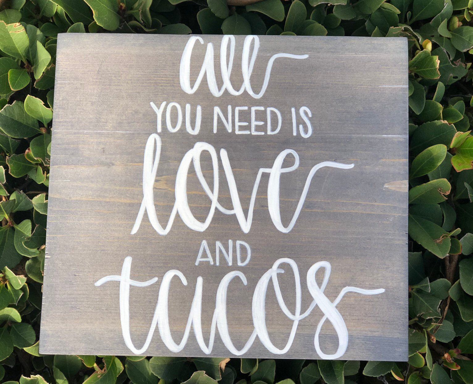 All You Need Is Love And Tacos Etsy All You Need Is Love Wood Signs Love
