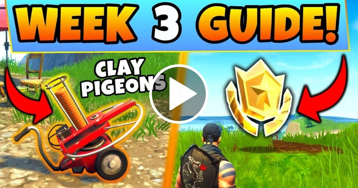 gaming fortnite week 3 challenges guide clay pigeon locations treasure map battle royale season 5