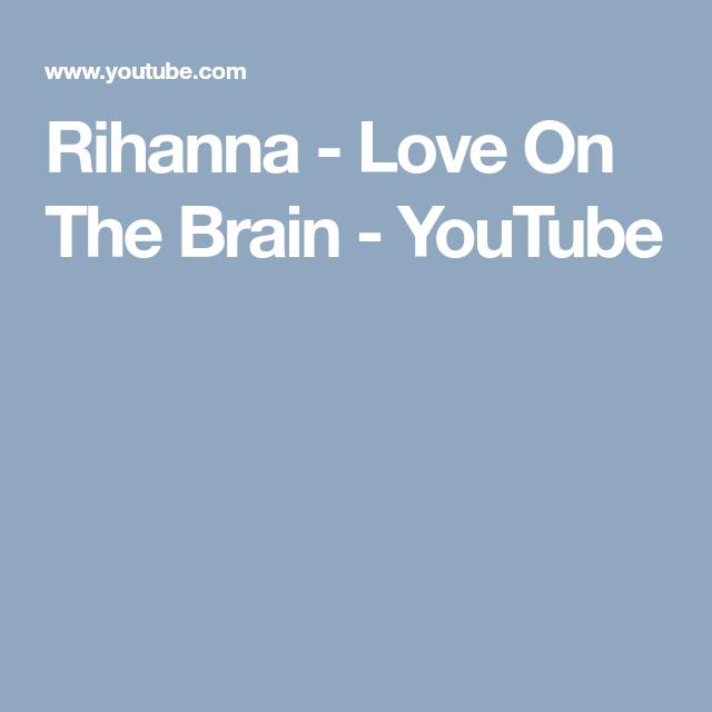 Rihanna Love On The Brain Youtube