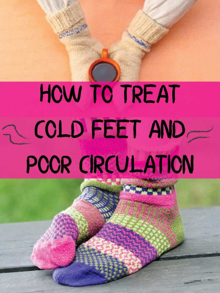 How to treat cold feet and poor circulation with images
