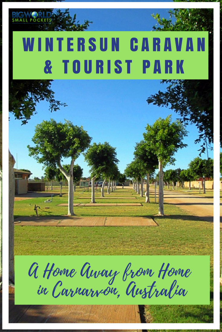 Wintersun Caravan and Tourist Park in Carnarvon, Western Australia: The Perfect Home Away from Home {Big World Small Pockets}