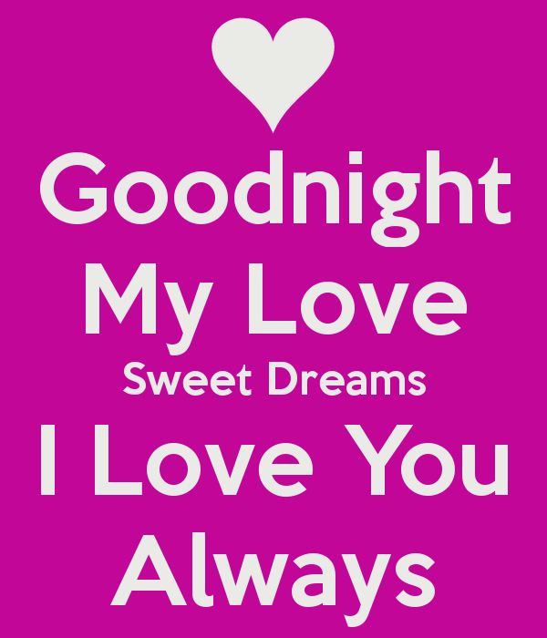 Good Night my Love images and pictures – Goodnight pics ... Goodnight Sweet Dreams My Love