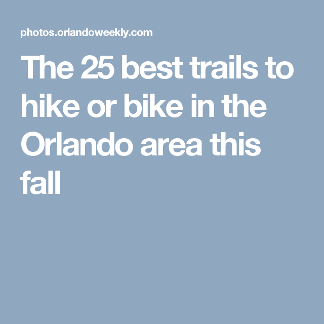 22 Beautiful And Easy Hikes In The Orlando Area With Images Orlando Florida Escapes Hiking