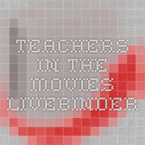 Teachers In The Movies - LiveBinder