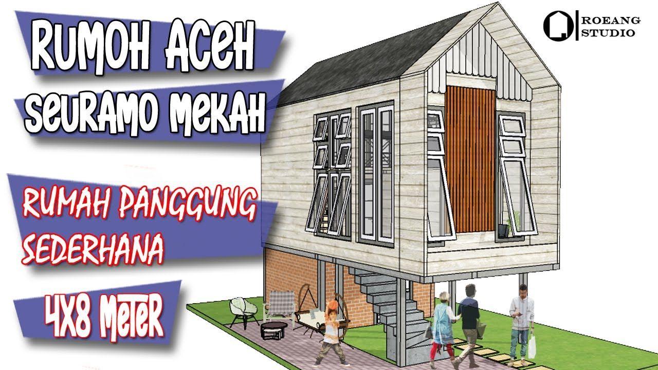 Desain Rumah 4x8 Dengan Konsep Rumah Panggung Aceh Roeang Studio Studio Rumah Desain Rumah