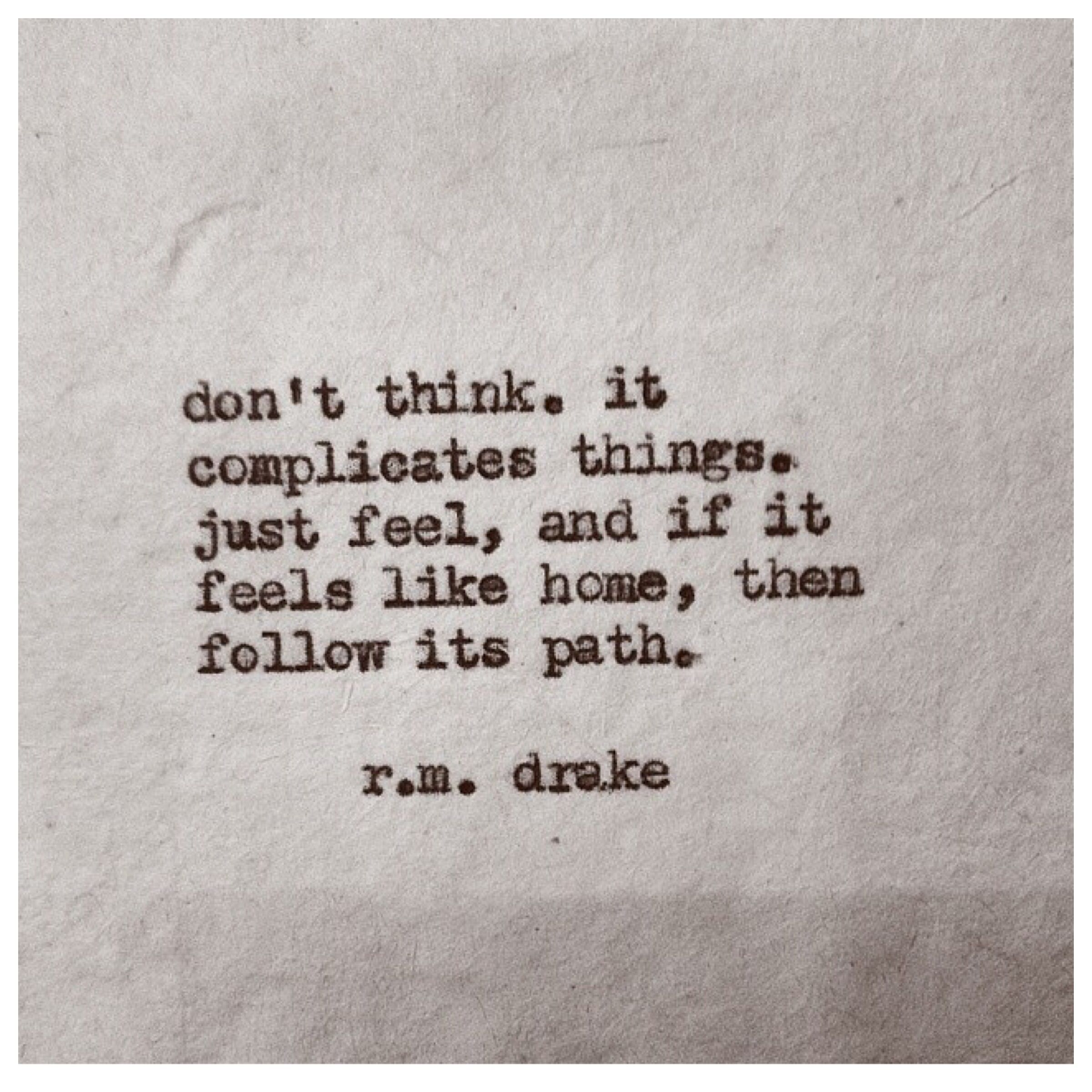 R M Drake Dont Think It Just Complicates Things The World