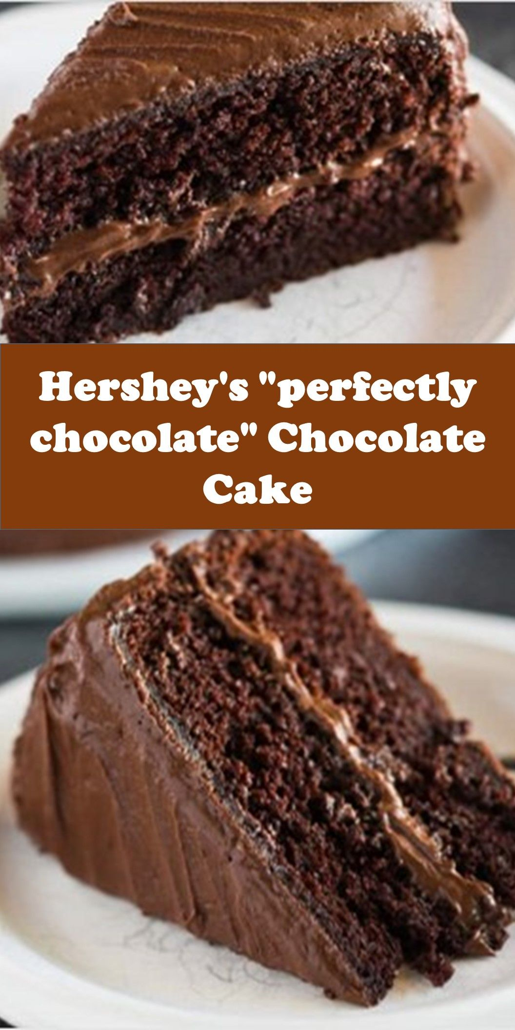 Hershey S Perfectly Chocolate Chocolate Cake In 2020 Cake Recipes Delicious Cake Recipes Sweets Recipes