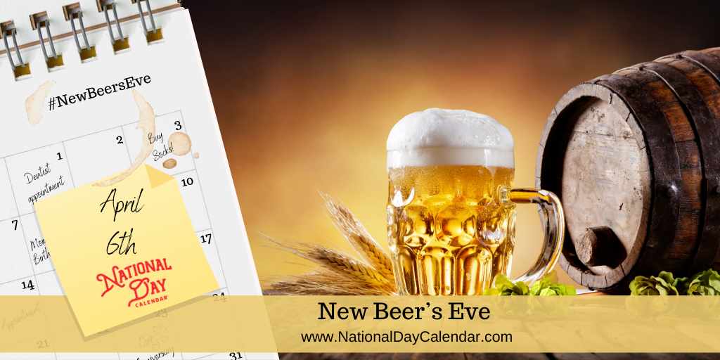 New Beer S Eve National Day Calendar National Day Calendar National Beer Day Beer