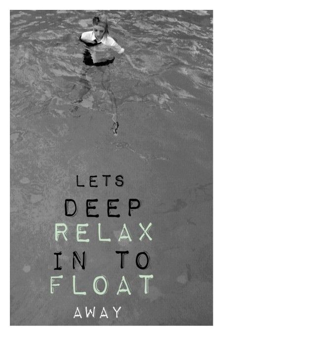 """Lets deep Relax into float away"" by sfree ❤ liked on Polyvore featuring art"