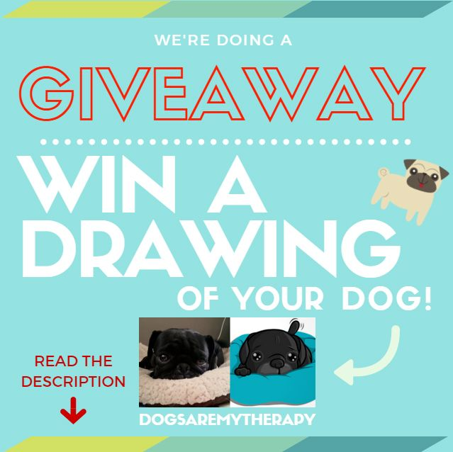 Giveaway: Win a drawing of your dog.  Visit www.dogsaremytherapy.com/giveaway and follow the instructions. Good luck!