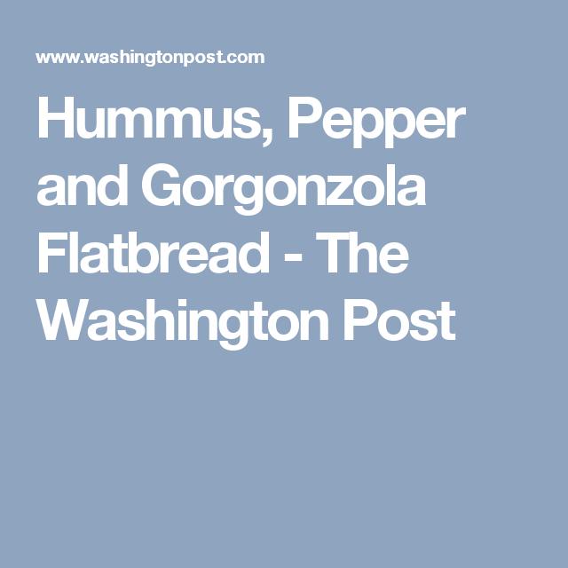 hummus pepper and gorgonzola flatbread  recipe  stuffed