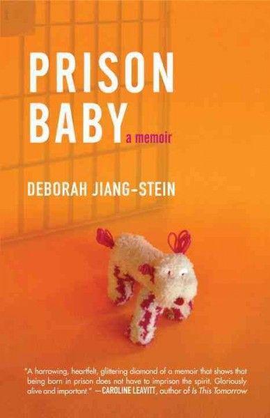 Prison Baby: A Memoir / Deborah Jiang-Stein