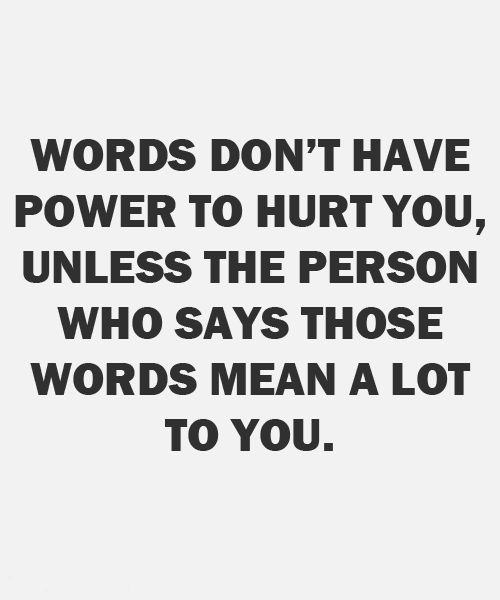 Words Dont Have Power To Hurt You Inspirational Quotes