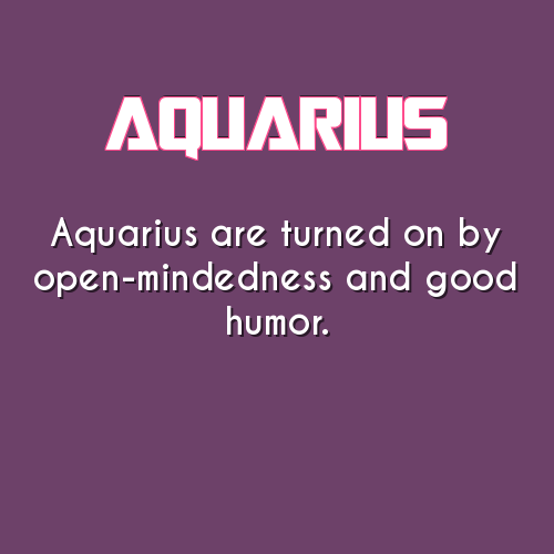 But not first thing in the morning... not.at.all.in.the.morning. aquarius daily astrology fact