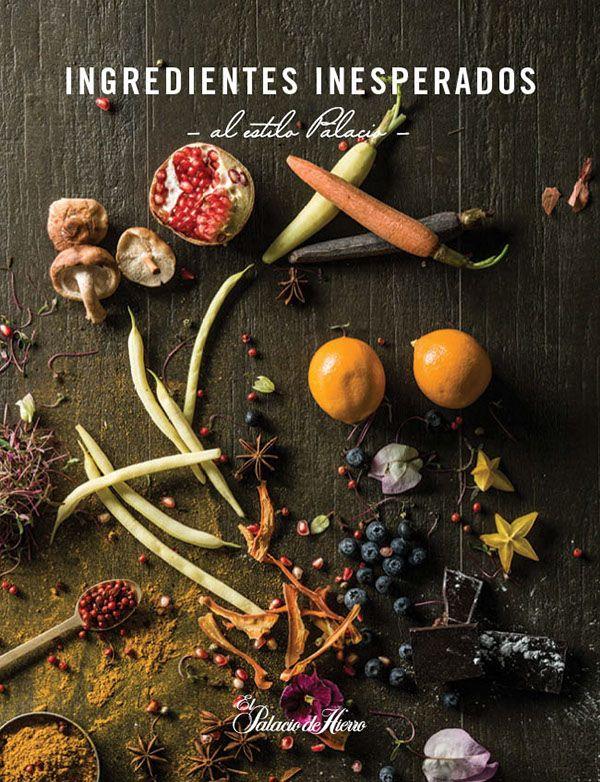 """Art direction, editorial design for El Palacio de Hierro, """"Ingredientes inesperados""""."""
