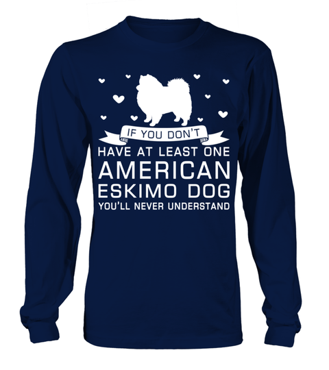# Have-one-American-Eskimo-Dog .  If you dont have at least one American Eskimo Dog Youll never understand!American Eskimo Dogs, American Eskimo Dog Hoodie, American Eskimo Dog Sweater