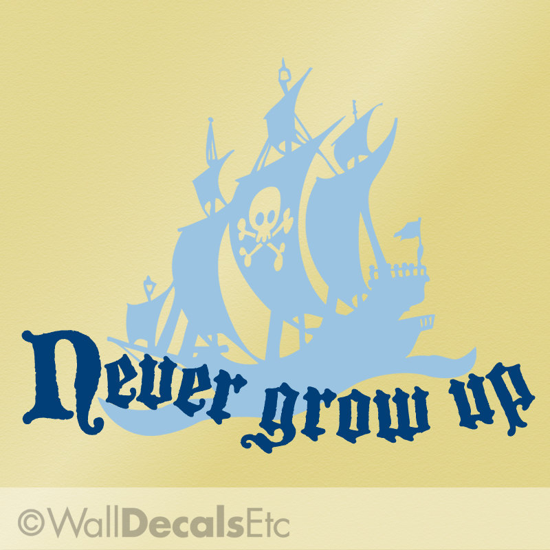 Vinyl Wall Decal: Never Grow Up with Pirate Ship, DIY Home Decor ...