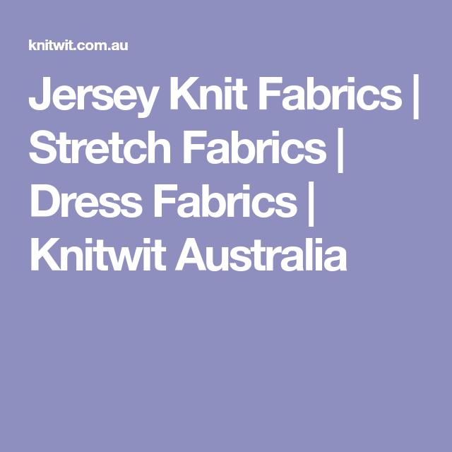 Jersey Knit Fabrics   Stretch Fabrics   Dress Fabrics   Knitwit ...