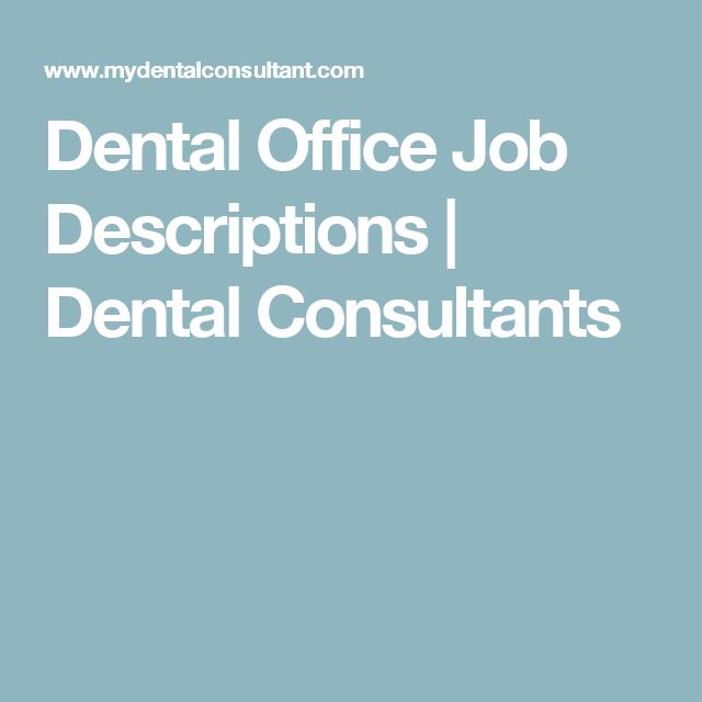 Dental Office Job Descriptions | Dental Consultants | Dental ...