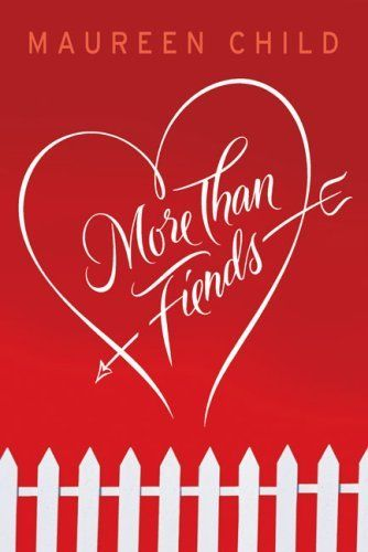 More Than Fiends by Maureen Child, http://www.amazon.com/dp/B001G8WRM4/ref=cm_sw_r_pi_dp_0Pk5qb1JNHP3G