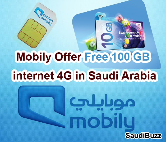 Mobily Offer Free 100 GB internet 4G in Saudi Arabia | Saudi Arabia