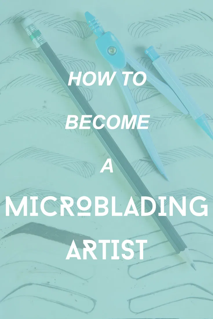How to a Microblading/Permanent Makeup Artist