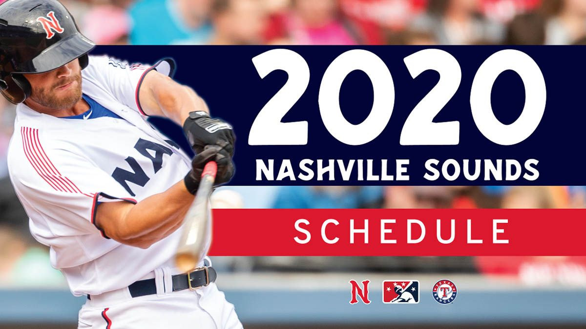 Nashville Sounds Have Releases Their 2020 Schedule Clarksville Tn Online Texas Rangers Nashville Iowa Cubs