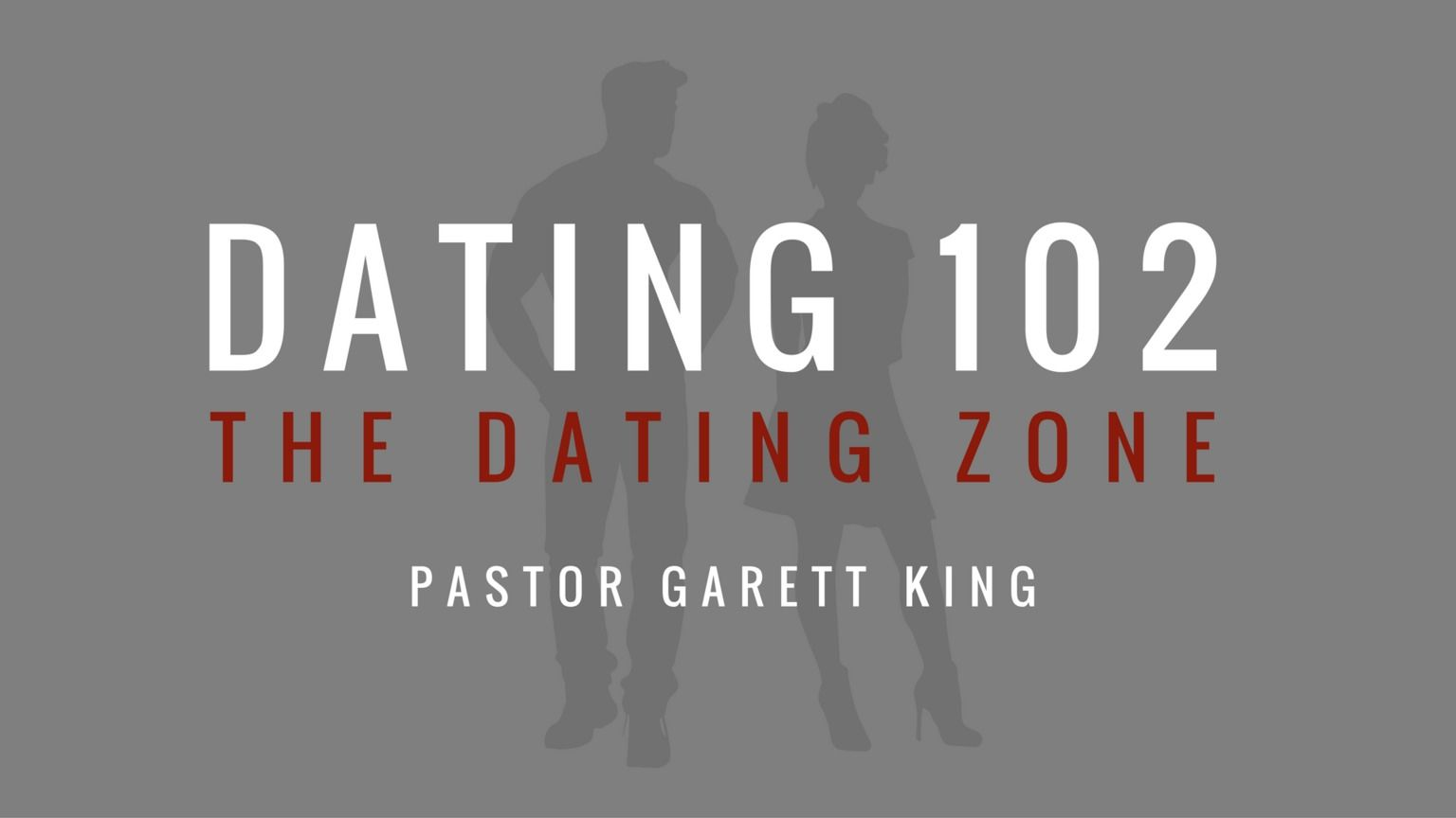 Dating 102 The Dating Zone Dating Sermon Pastor