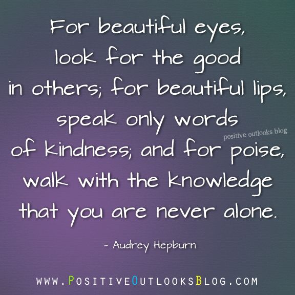 Look For The Good Quotes Beautiful eyes, Uplifting