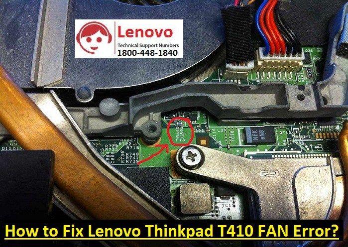 How to Fix Lenovo Thinkpad T410 FAN Error? Call +1-800-448-1840
